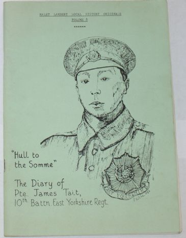 Hull to the Somme - The Diary of Pte. James Tait, 10th Battalion East Yorkshire Regiment